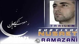 Nusret Kurtishi Trailer 2011 Ramazani - (official)