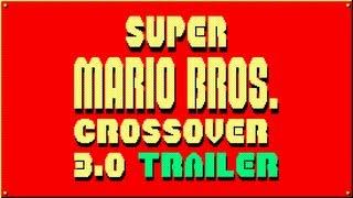 Super Mario Bros. Crossover 3.0 Trailer