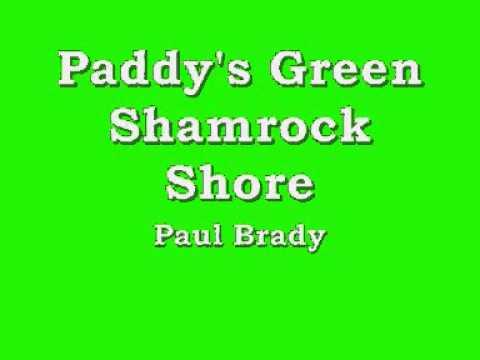 Paddy's Green Shamrock Shore - Paul Brady