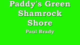 Paddy's Green Shamrock Shore - Paul Brady