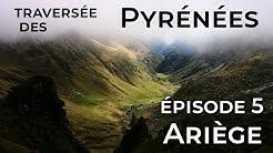 Traversée des Pyrénées : HRP  ∙  Episode 5 : Ariège