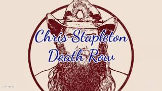 Chris Stapleton - Death Row (Lyrics)