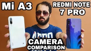 Xiaomi Mi A3 vs Redmi Note 7 Pro Camera Comparison|Xiaomi Mi A3 Camera Review
