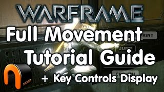 WARFRAME Full Movement Tutorial Guide + KEY CONTROL DISPLAY