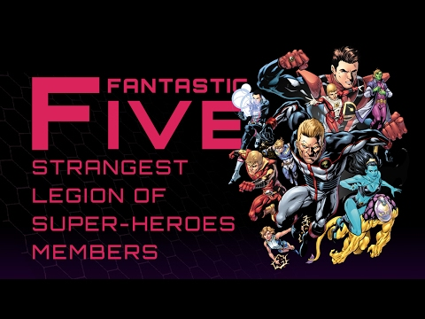 5 Strangest Legion of Super-Heroes Members - Fantastic Five