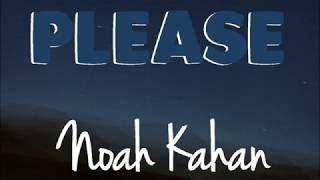 Noah Kahan - Please (Lyrics) ♪