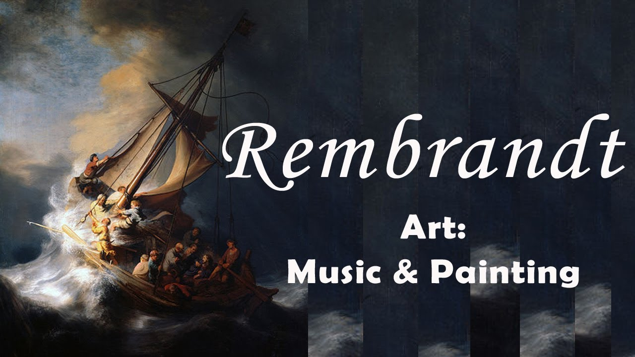 Art Music Painting Rembrandt On Bach Vivaldi And Corelli S Music Youtube