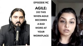 Episode 9C: What to do when Agile becomes a bad word - Agile Talks