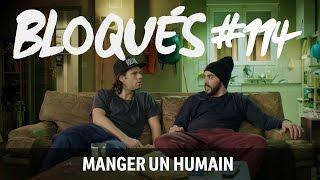 Bloqués #114 - Manger un humain