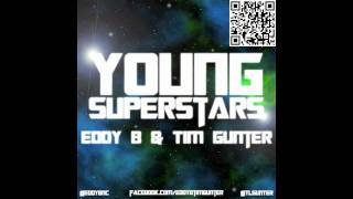 Eddy B & Tim Gunter - Young Superstars