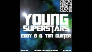Eddy B & Tim Gunter - Young Superstars