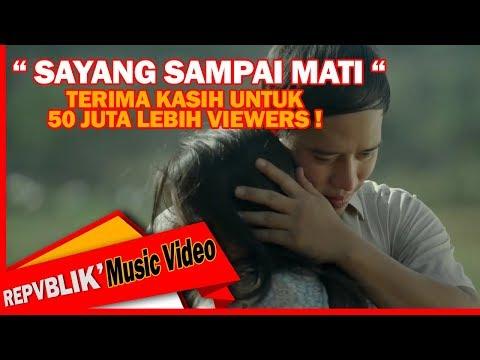 Repvblik - Sayang Sampai Mati ( Official Music Video )