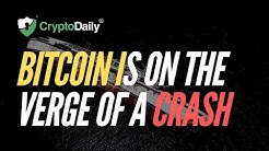 Bitcoin Is On The Verge Of A Crash