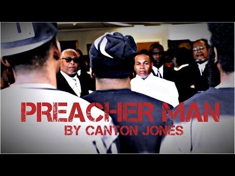 Canton Jones  PREACHER MAN @thecantonjones