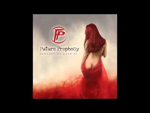 FUTURE PROPHECY - Concept Of Love II (Proggy 2015)