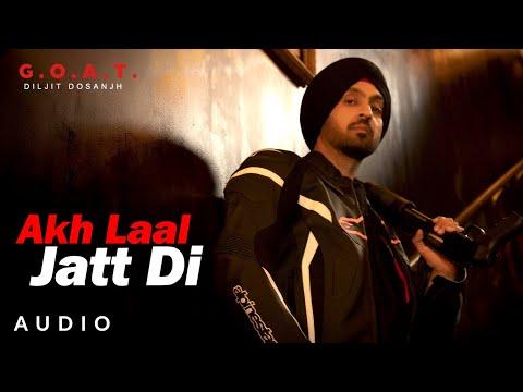 Diljit Dosanjh: Akh Laal Jatt Di (Audio) G.O.A.T. | Latest Punjabi Song 2020