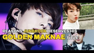 Reasons Jungkook Deserves his 'Golden Maknae' Title