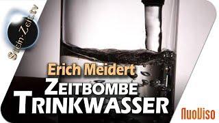 Zeitbombe Trinkwasser - Erich Meidert bei SteinZeit