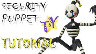 - Как слепить Охранную Марионетку ФНАФ 6 из пластилина Туториал Security Puppet FNAF 6 Tutorial
