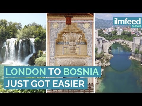 London To Bosnia Just Got Easier