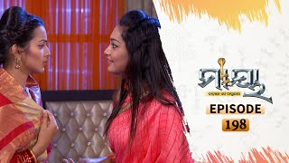 Maya | Full Ep 198 | 26th Nov 2020 | Odia Serial - TarangTV