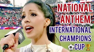 Arsenal v FC Bayern (International Champions Cup) National Anthem by Roxy Darr - L.A. Galaxy