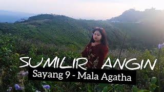 SUMILIR ANGIN KANG DADI SAKSI - MALA AGATHA SAYANG 9 ( UNofficial Videoclip )