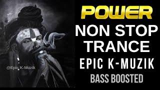 POWER - Non Stop Trance   Bass Boosted   Epic K-Muzik   2019
