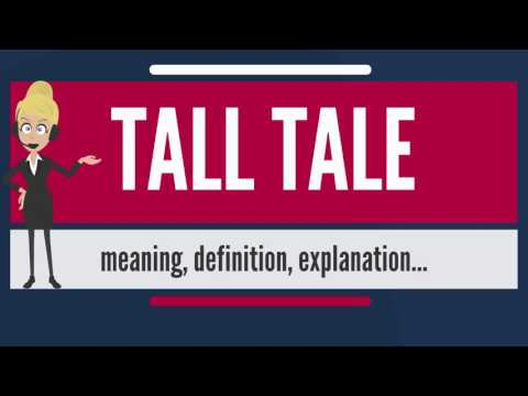 What is TALL TALE? What does TALL TALE mean? TALL TALE meaning, definition & explanation