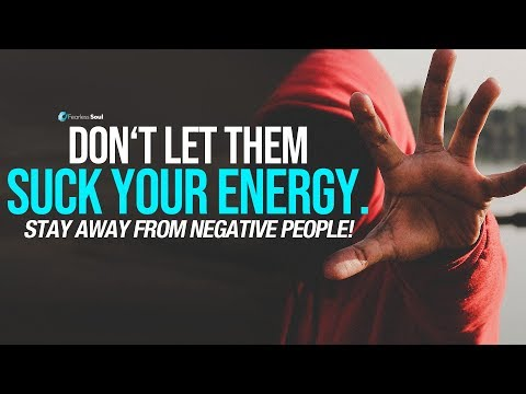 Stay Away From Negative People - They Have A Problem For Every Solution