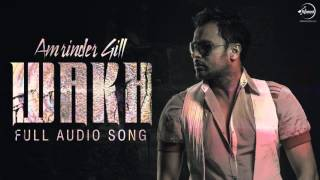 Wakh (Full Audio Song) | Amrinder Gill | Punjabi Song Collection | Speed Records