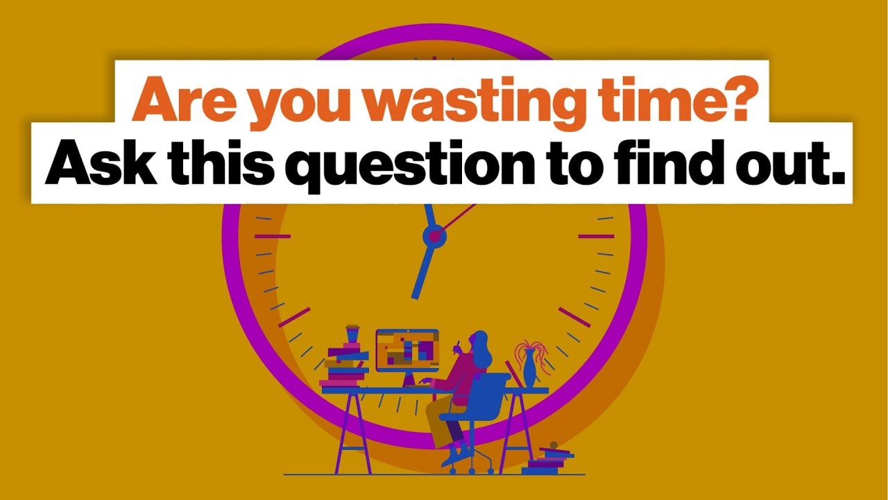Are you wasting time? Ask this question to find out. | Gretchen Rubin
