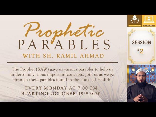 02 | Prophetic Parables | Sh. Kamil Ahmad