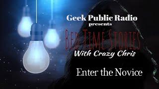 GPR Presents – Bedtime Stories: Enter the Novice