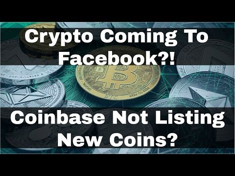 Crypto News | Crypto Coming To Facebook?! Coinbase Not Listing New Coins? Bitconnect Killed In Texas