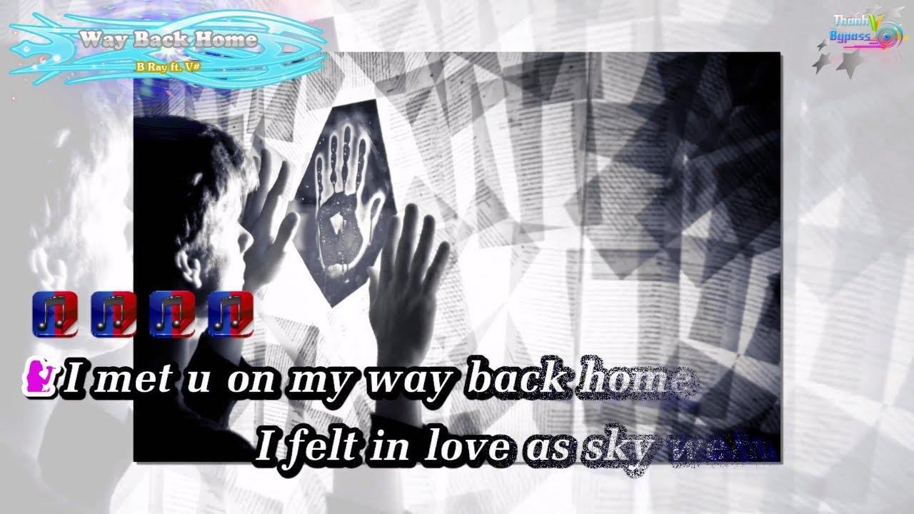 Way Back Home - B Ray ft  V# Karaoke