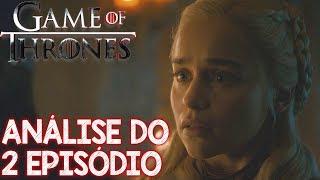 Game of Thrones Análise do 2 episódio da 8 temporada - Arya não perdoa !