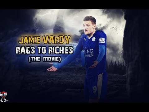 Jamie Vardy - Rags to Riches - The Movie