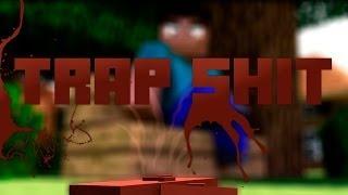 Trap Shit - (Minecraft Animation)