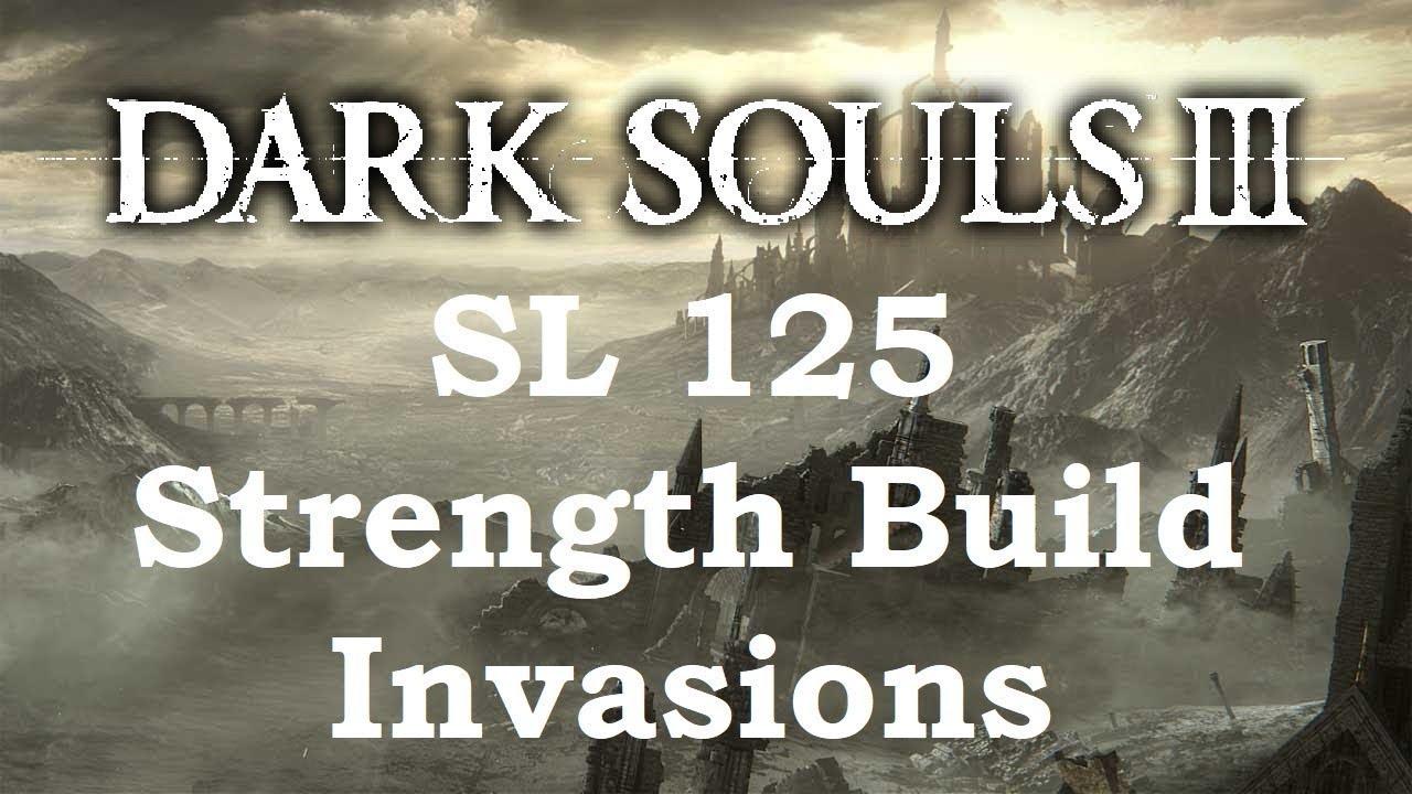 Dark Souls 3 /Вторжения на 125SL/Билд на Силу /Снова в деле/