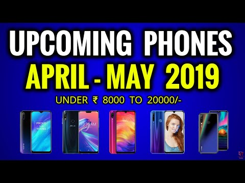 Upcoming Smartphones 8000 to 20000   आने वाले है इसी साल धमाकेदार फ़ोन्स   Upcomping Phones 2019