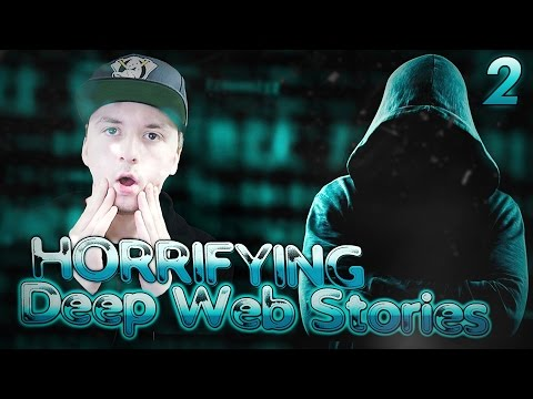 THE MOST TERRIFYING DEEP WEB STORIES! Part...