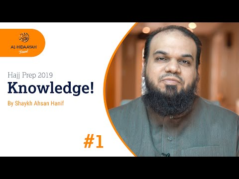 Hajj Prep 2019 - Knowledge! - Shaykh Ahsan Hanif #1