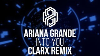 Ariana Grande Into You Clarx Remix.mp3