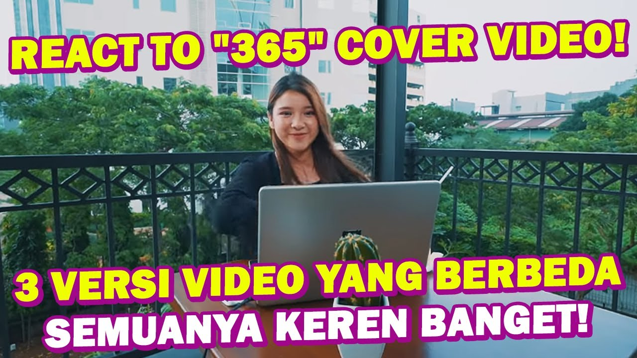 """REACT TO  """"365"""" COVER VIDEO! VERSI COWOK SAMPAI ARANSEMEN BARU!"""
