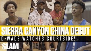 Bronny James & Zaire Wade DEBUT with Sierra Canyon in CHINA!? D-Wade watches courtside 🇨🇳