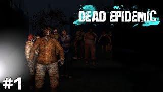 Dead Epidemic (Прохождение) ▪ БОРИС ХРЕН ПОПАДЁШЬ ▪ #1
