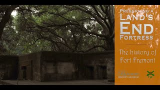The history and preservation of Fort Fremont