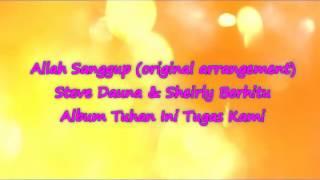 Download Mp3 Allah Sanggup  Steve Dauna & Sheirly Berhitu  Original Arr.