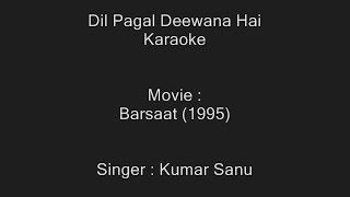 Dil Pagal Deewana Hai - Karaoke - Kumar Sanu - Barsaat (1995)